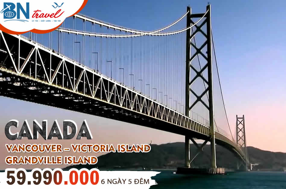 CANADA ( VANCOUVER – VICTORIA ISLAND – GRANDVILLE ISLAND ) – 6 Ngày 5 Đêm